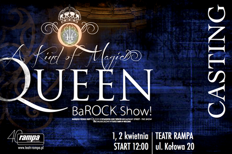 "CASTING do musicalu ""Queen - The BaROCK Show"", Teatr Rampa, Warszawa"