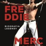 Freddie Mercury. Biografia legendy - Lesley - Ann Jones 2017