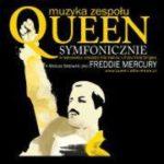 Queen Symfonicznie – Katowice